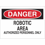 Robotic Area Authorized Personnel Only Sign